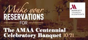 Make Your Reservations for The AMAA Centennial Celebratory Banquet